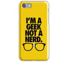 I'M A GEEK NOT A NERD. iPhone Case/Skin