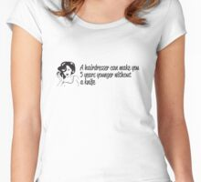 Hairdresser can make you look younger without a knife Women's Fitted Scoop T-Shirt
