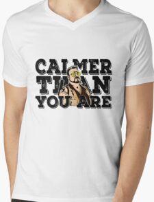 Calmer than you are- the big lebowski Mens V-Neck T-Shirt