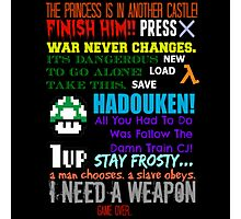 Ultimate Gaming Quotes... Photographic Print
