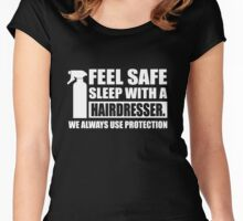 Feel safe, sleep with a hairdresser Women's Fitted Scoop T-Shirt