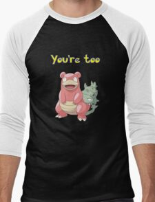 You're too Slowbro Men's Baseball ¾ T-Shirt