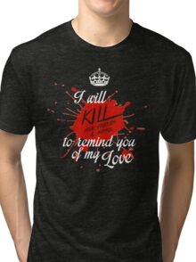 To remind you of my love Tri-blend T-Shirt