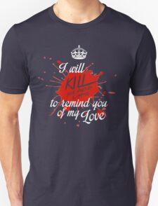 To remind you of my love Unisex T-Shirt