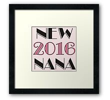 New Nana 2016 Framed Print