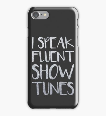 I Speak Fluent Showtunes iPhone Case/Skin