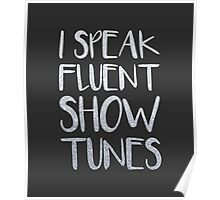 I Speak Fluent Showtunes Poster