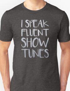I Speak Fluent Showtunes T-Shirt