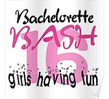 Bachelorette Bash 2016 Girls Having Fun Poster