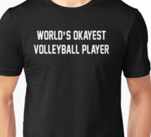 World's Okayest Volleyball Player Unisex T-Shirt