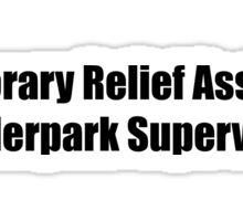 Temporary Relief Assistant Trailer Park Supervisor Sticker