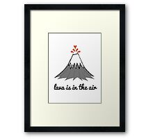 lava is in the air Framed Print