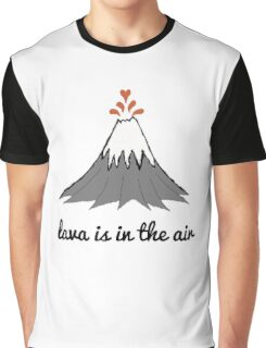lava is in the air Graphic T-Shirt