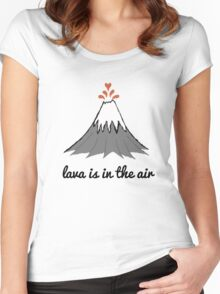 lava is in the air Women's Fitted Scoop T-Shirt