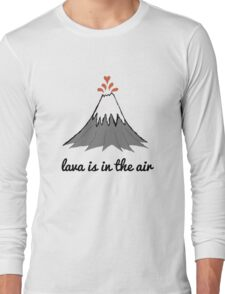 lava is in the air Long Sleeve T-Shirt