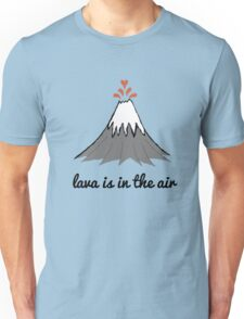 lava is in the air Unisex T-Shirt
