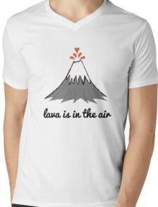 lava is in the air Mens V-Neck T-Shirt