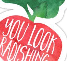 You Look Radishing Sticker