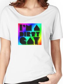 I'm a Dirty Gay (black text with rainbow box) Women's Relaxed Fit T-Shirt