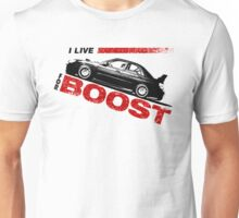 I Live for Boost Unisex T-Shirt