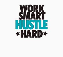 Work Smart Hustle Hard Unisex T-Shirt