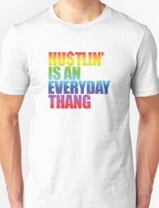 Hustlin' Is An Everyday Thang Unisex T-Shirt