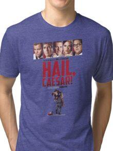 Hail, Caesar! Tri-blend T-Shirt