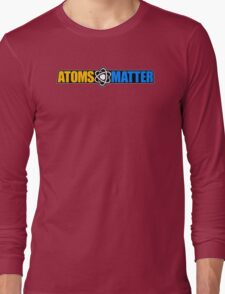 Atoms Matter Long Sleeve T-Shirt