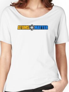 Atoms Matter Women's Relaxed Fit T-Shirt