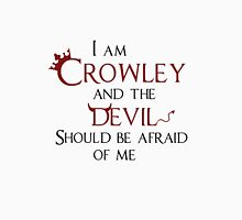 """""""I am Crowley and the devil should be afraid of me"""". Womens Fitted T-Shirt"""