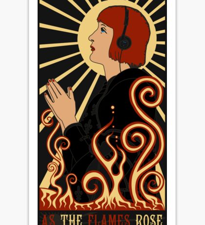 As the Flames Rose... Sticker