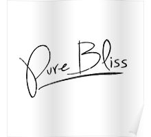 Pure Bliss [Black] Poster