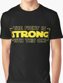 The Fight Is Strong With This One  Graphic T-Shirt
