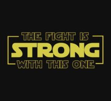 The Fight Is Strong With This One  Kids Tee