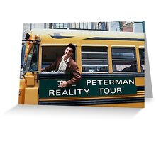 Peterman Reality Bus Tour T Shirt Greeting Card