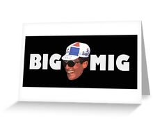 Big Mig Greeting Card