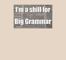 Shill for Big Grammar Unisex T-Shirt