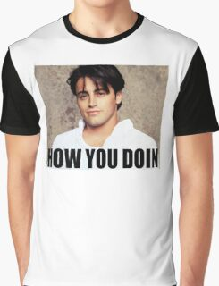 How You Doin Graphic T-Shirt