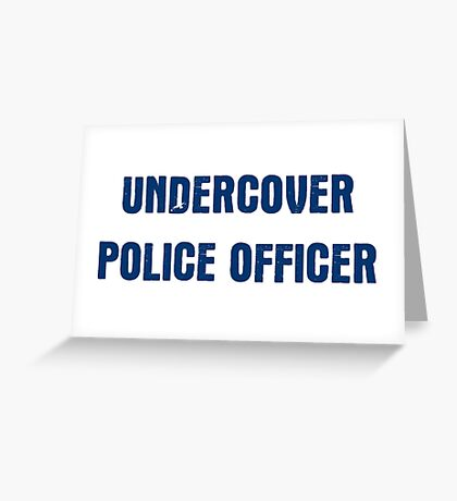Undercover Police Officer Greeting Card