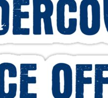 Undercover Police Officer Sticker