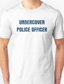 Undercover Police Officer T-Shirt