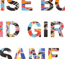 patterned raise boys and girls the same way Sticker