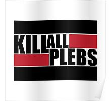 Kill All Plebs! Poster