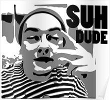Ahaha Suh Dude Poster