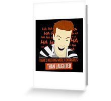 Laughter is Contagious Greeting Card
