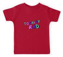 Totally Rad Kids Tee