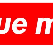 SUE ME Sticker