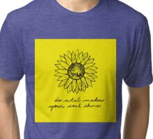 Do What Makes Your Soul Shine Tri-blend T-Shirt