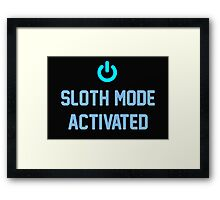 Sloth Mode Activated Framed Print