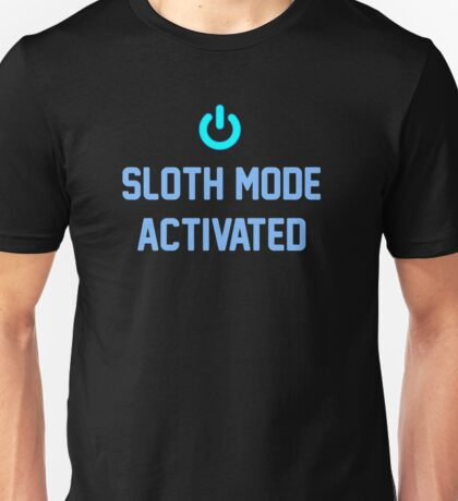 Sloth Mode Activated Unisex T-Shirt